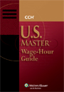 U.S. Master™ Wage-Hour Guide, 2009 Edition